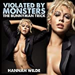 Violated by Monsters: The Bunnyman Trick | Hannah Wilde