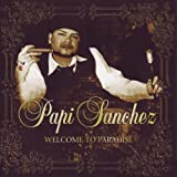 echange, troc Papi Sanchez - Welcome to the Paradise