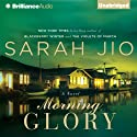 Morning Glory (       UNABRIDGED) by Sarah Jio Narrated by Emily Durante