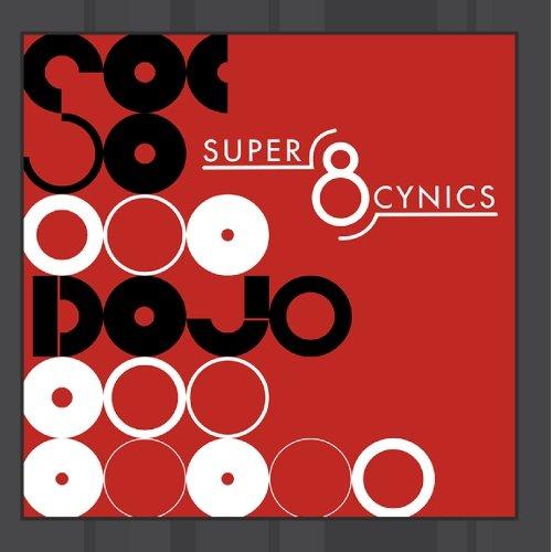 Super 8 Cynics - Dojo