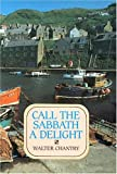 Call the Sabbath a Delight (0851515886) by Walter J. Chantry