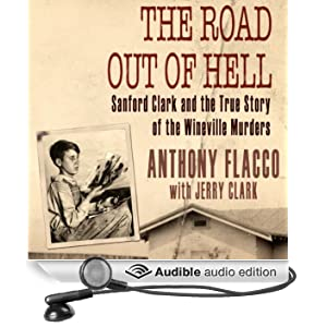 The Road Out of Hell: Sanford Clark and the True Story of the Wineville Murders (Unabridged)
