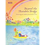Beyond the Rainbow Bridge: Nurturing Our Children from Birth to Seven ~ Barbara J. Patterson