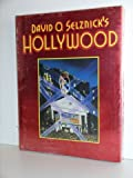 David O. Selznicks Hollywood