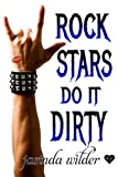 Rock Stars Do It Dirty