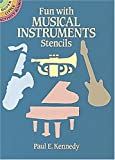 Fun with Musical Instruments Stencils (Dover Little Activity Books) (0486270238) by Kennedy, Paul E.