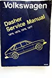 Volkswagen Dasher: Service manual, 1974, 1975, 1976, 1977 (Volkswagen service manuals from Robert Bentley, inc)