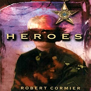 heroes by robert cormier Start studying heroes by robert cormier learn vocabulary, terms, and more with flashcards, games, and other study tools.