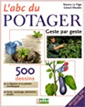 L' ABC du potager : Geste par geste
