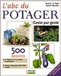 L' ABC du potager : Geste par geste
