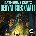 Deryni Checkmate: Chronicles of the Deryni, Book 2 (       UNABRIDGED) by Katherine Kurtz Narrated by Jeff Woodman