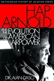 img - for Hap Arnold and the Evolution of American Airpower book / textbook / text book