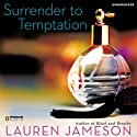Surrender to Temptation (       UNABRIDGED) by Lauren Jameson Narrated by Sandra Lea