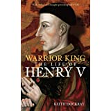 Warrior King: The Life of Henry Vby Keith Dockray