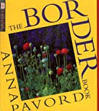 Border Book: Illustrated Practical Guide to Planting Borders, Beds and Out-of-the-way Corners (DK Living) (0751308390) by Pavord, Anna