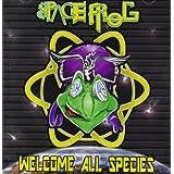 """Welcome All Speciesvon """"Space Frog"""""""