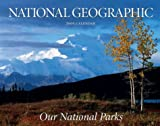 Our National Parks Calendar 2005 (Our National Parks) (0792273427) by National Geographic Society (U. S.)