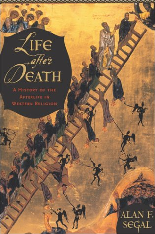 Life After Death: A History of the Afterlife in Western...