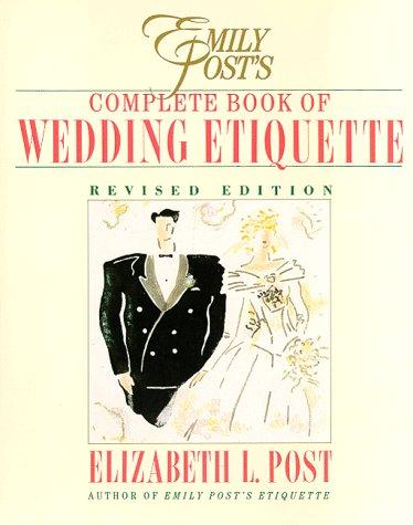 Emily Post's Complete Book of Wedding Etiquette, Elizabeth L. Post