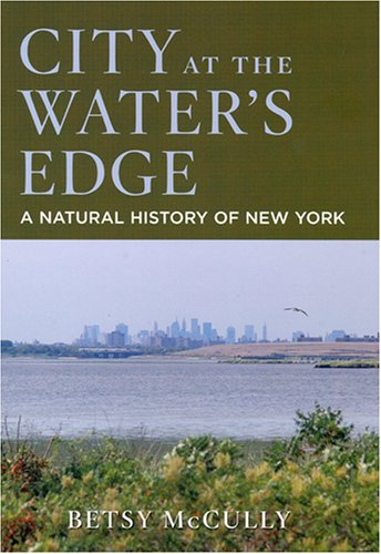 City at the Water's Edge: A Natural History of New York