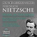 Human, All Too Human: A Book for Free Spirits | Friedrich Nietzsche