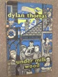 Under Milk Wood: a play for two voices Dylan (Author); Jones, Daniel (Preface and Musical Settings By) Thomas