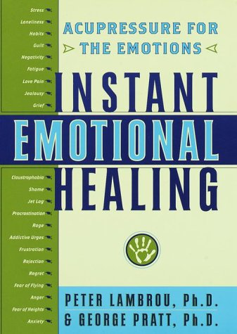 Image for Instant Emotional Healing : Acupressure for the Emotions