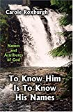 To Know Him Is to Know His Names: Names and Attributes of God