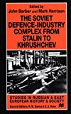 The Soviet Defence-Industry Complex From Stalin To Khrushchev (Studies in Russian & Eastern European History)