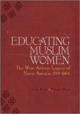 Educating Muslim Women: The West African Legacy of Nana Asma?u 1793-1864