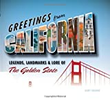 img - for Greetings from California: Legends, Landmarks & Lore of the Golden State by Crabbe, Gary (2011) Hardcover book / textbook / text book