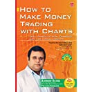 How to Make Money Trading with Charts: 2nd Edition with a...