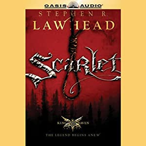 Scarlet: King Raven Trilogy, Book 2 | [Stephen R Lawhead]