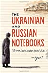 The Ukrainian and Russian Notebooks:...