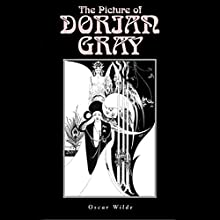 The Picture of Dorian Gray Audiobook by Oscar Wilde Narrated by Peter Batchelor