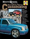 Sports Utility Vehicle Customizing (Haynes Xtreme Customizing)