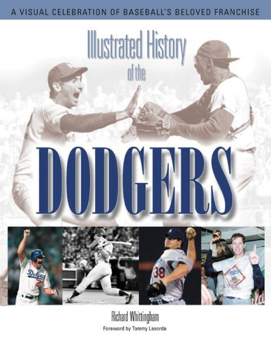 Illustrated History Of The Dodgers, Richard Whittingham