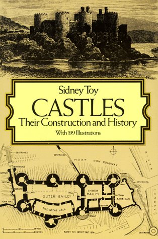 Castles : Their Construction and History, SIDNEY TOY