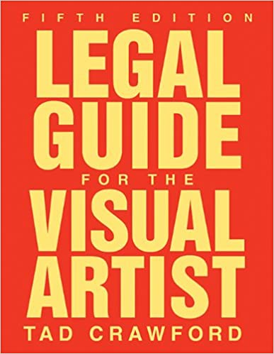 Tad Crawford, Legal Guide for the Visual Artist, Fifth Edition (Allworth Press, 2010)