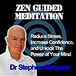 Zen Guided Meditation | Stephen Simpson