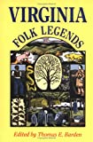 Virginia Folk Legends (Publications of the American Folklore Society. New Series)