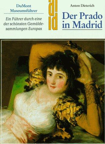 Der Prado in Madrid. Kunst - Reiseführer. Ein
