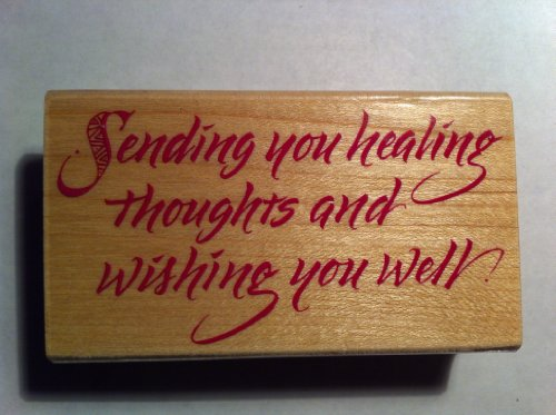 Sending You Healing Thoughts and Wishing You Well Rubber Stamp - 1