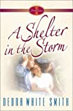 A Shelter in the Storm (Seven Sisters, Book 3) (0736902783) by Smith, Debra White