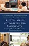 img - for Friends, Lovers, Co-Workers, and Community: Everything I Know about Relationships I Learned from Television (Lexington Studies in Communication and Storytelling) book / textbook / text book