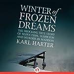 Winter of Frozen Dreams | Karl Harter