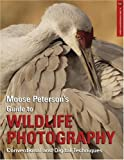 img - for Moose Peterson's Guide to Wildlife Photography: Conventional and Digital Techniques (A Lark Photography Book) book / textbook / text book