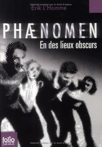 Phaenomen (3) : En des lieux obscurs