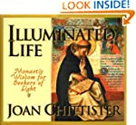 Illuminated Life: Monastic Wisdom for...
