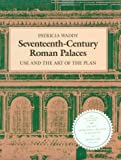 img - for Seventeenth-Century Roman Palaces: Use and the Art of the Plan (Architectural History Foundation Book) book / textbook / text book